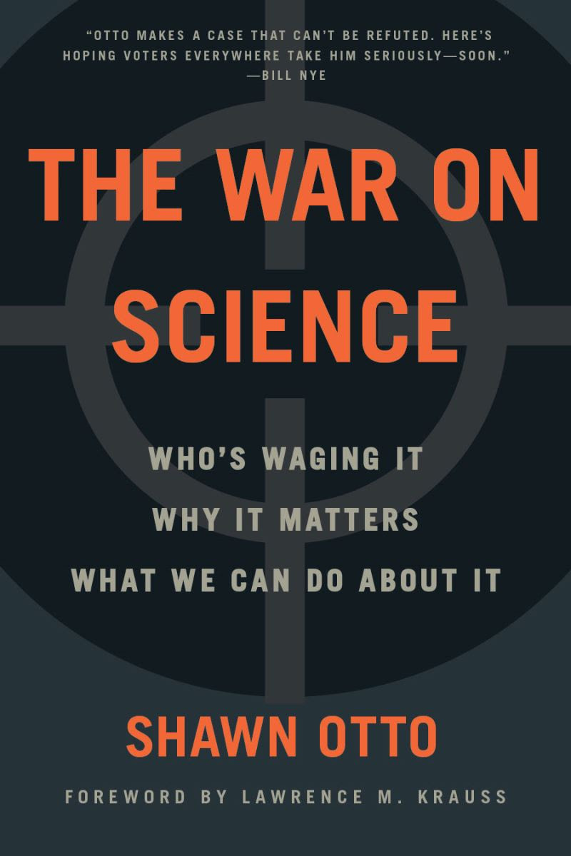 The War on Science Whos Waging It- Why It Matters-