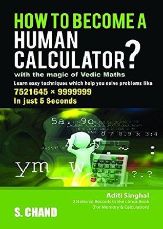 How to Become a Human Calculator?: With the Magic of Vedic