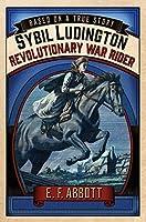 Sybil Ludington: Revolutionary War Rider (Based on a True Story)