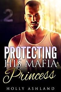 Protecting His Mafia Princess
