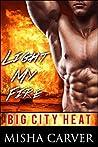 Light My Fire (Big City Heat #1)