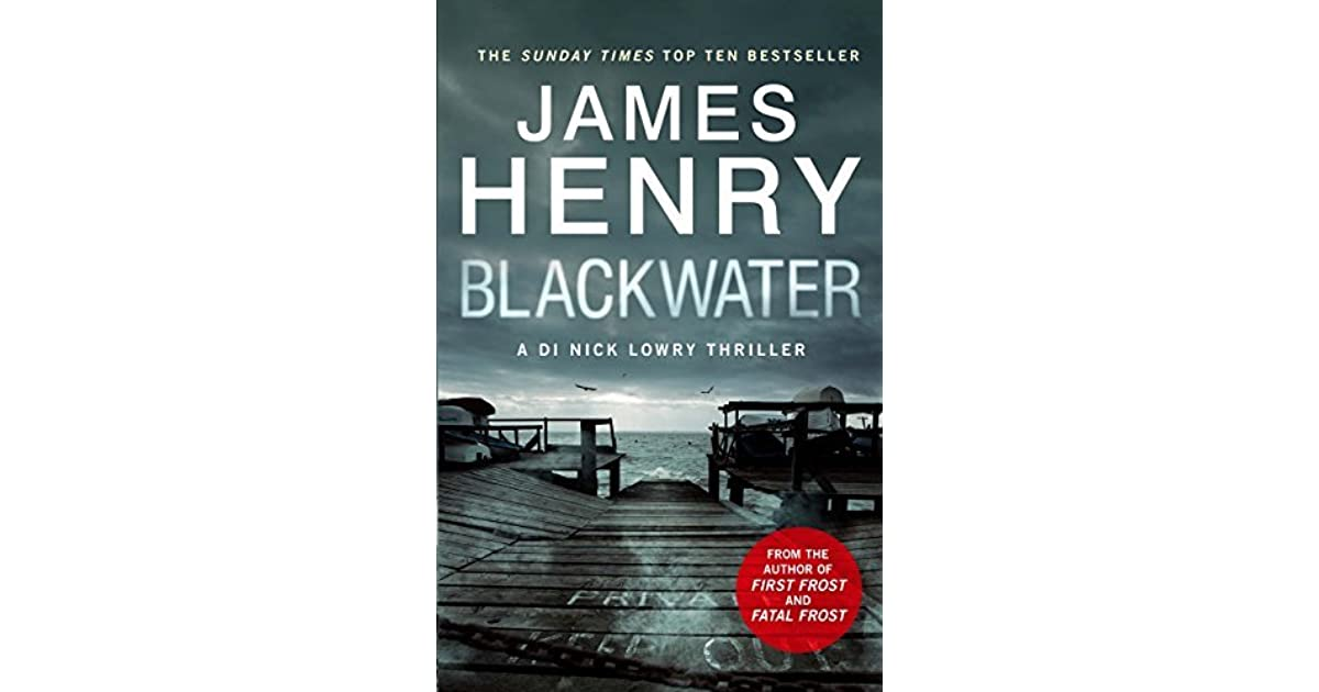 Blackwater (DI Nick Lowry, #1) by James Henry