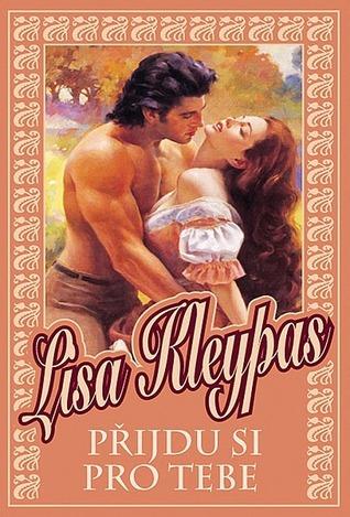 Přijdu si pro tebe by Lisa Kleypas