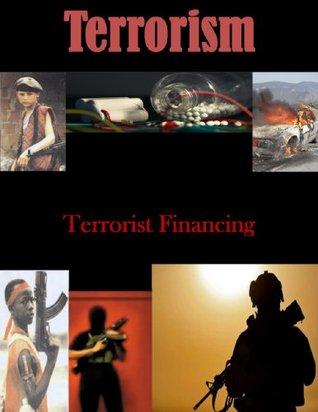 Terrorist Financing (Terrorism Book 1)