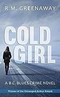 Cold Girl (B.C. Blues Crime, #1)