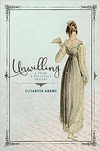 Unwilling: A Pride and Prejudice Vagary