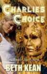 Charlie's Choice by Beth Kean