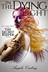 In The Dying Light (Secret Keeper series #2)