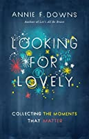 Looking for Lovely: Collecting Moments that Matter