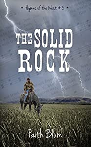 The Solid Rock (Hymns of the West #5)