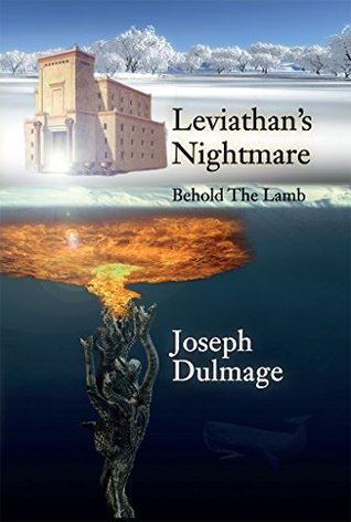 Leviathan's Nightmare: Behold The Lamb Joseph Dulmage