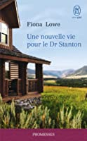 Une nouvelle vie pour le Dr Stanton (Medicine River, #1)
