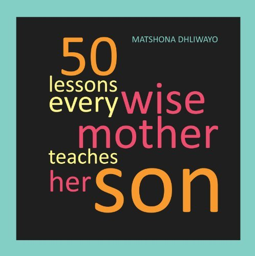 50 Lessons Every Wise Mother Teaches Her Son