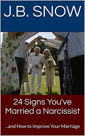 24 Signs You've Married a Narcissist:    and How to Improve Your