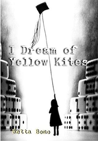 I Dream of Yellow Kites  pdf