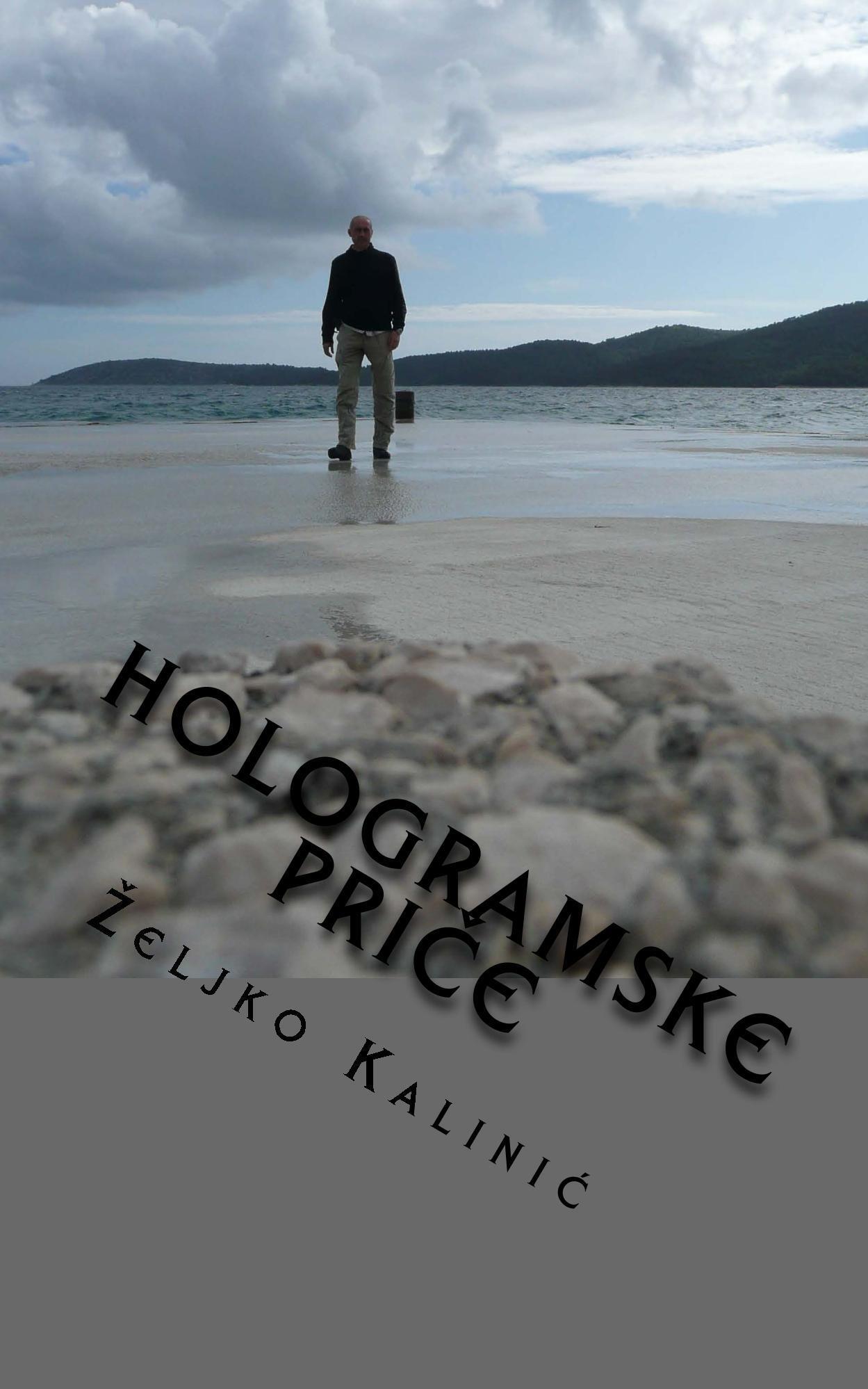 Hologramske priče - priče s neba i druge priče Željko Kalinić