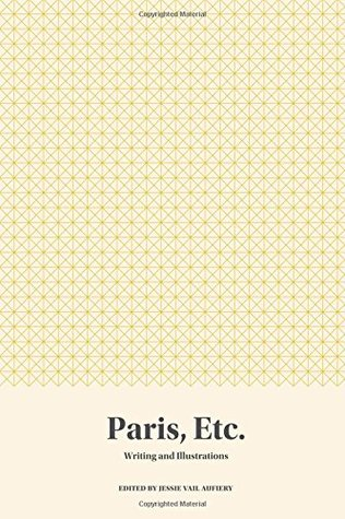 Paris, Etc.: Writing and Illustrations