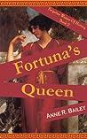 Fortuna's Queen (Forgotten Women of History, #2)