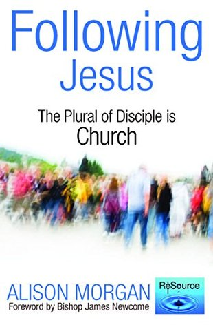 Following Jesus: The Plural of Disciple is Church