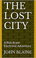 The Lost City: A Rick Brant Electronic Adventure