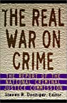 The Real War on Crime: The Report of the National Criminal Justice Commission