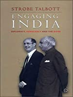 Engaging India: Diplomacy, Democracy and the Bomb