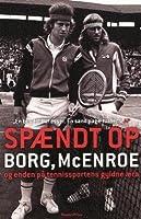 Spændt op: Borg, McEnroe og enden på tennissportens gyldne æra
