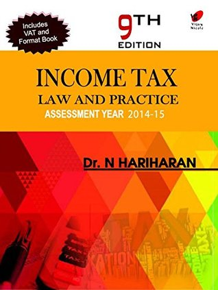 Income Tax Law and Practice 2014-15 9e 2014-2015 Edition-by Author Dr.Hariharan N (9th Edition,2014-2015)