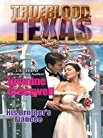 His Brother's Fiancee (Mills & Boon M&B) (The Trueblood Dynasty, Book 2)