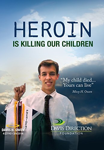 Heroin Is Killing Our Children: My child died - yours can live.  by  Missy Owen