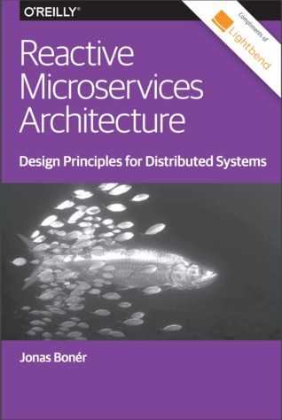 Reactive Microservices Architecture by Jonas Bonér