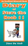 Diary of Steve the Noob 11 (An Unofficial Minecraft Book)
