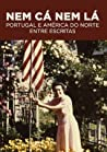 Nem Cá Nem Lá: Portugal e América do Norte Entre Escritas