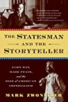 The Statesman and the Storyteller by Mark Zwonitzer