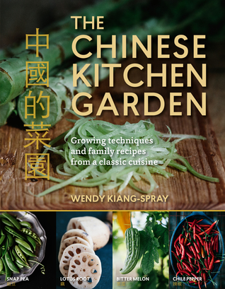 The Chinese Kitchen Garden Growing Techniques And Family