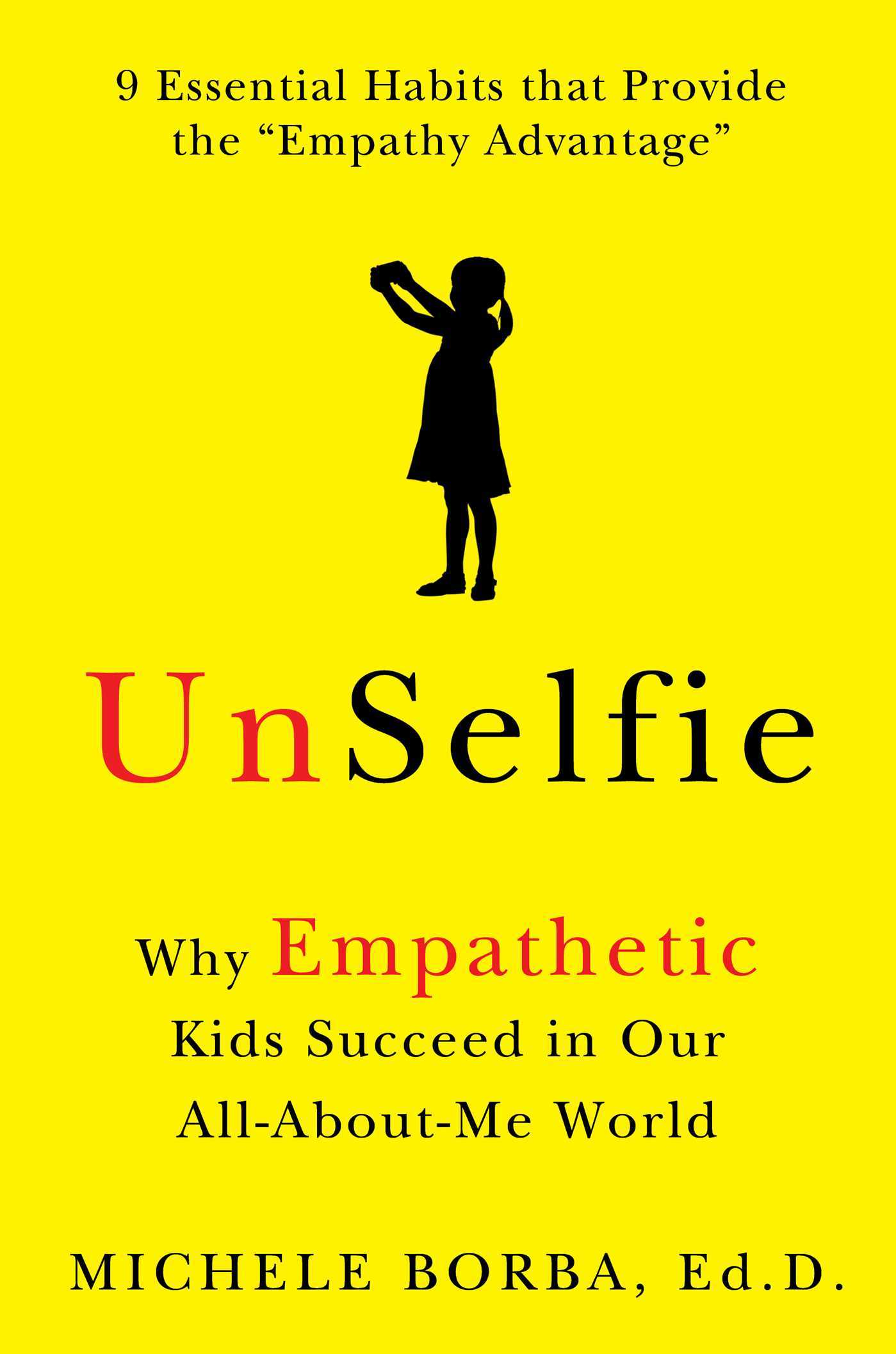 UnSelfie- Why Empathetic Kids Succeed