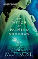 The Witch of Painted Sorrows: A Novel