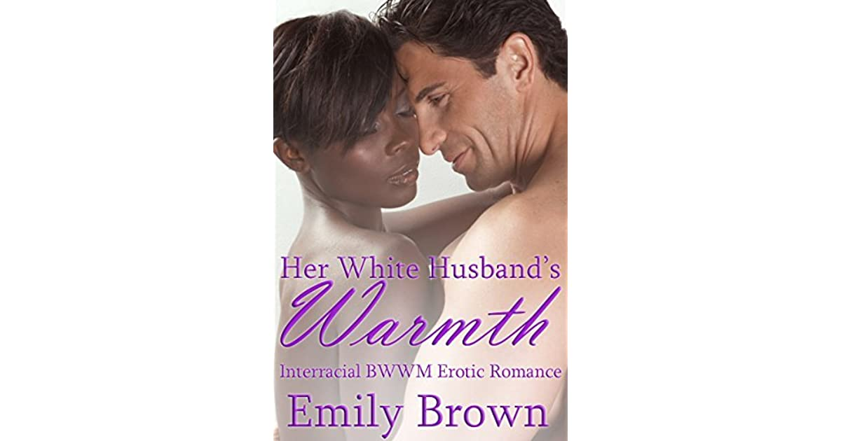 Her White Husband's Warmth by Emily C  Brown