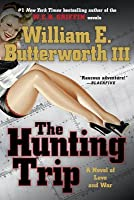 The Hunting Trip: A Novel of Love and War