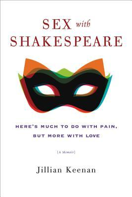Sex with Shakespeare Here's Much to Do with Pain, but More with Love