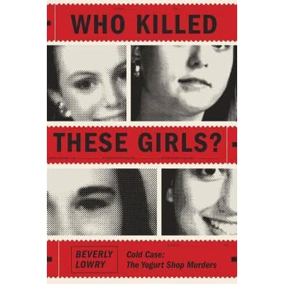 Who Killed These Girls?: The Twenty-Five-Year History of