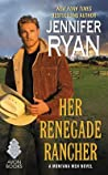 Her Renegade Rancher (Montana Men, #5)