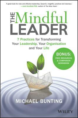The-mindful-leader-7-practices-for-transforming-your-leadership-your-organisation-and-your-life