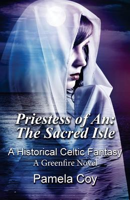 The Sacred Isle (Priestess of An #1) Pamela Coy