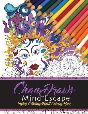 Chandraws Mind Escape: Nature & Fantasy Adult Coloring Book