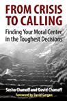 From Crisis to Calling: Finding Your Moral Center in the Toughest Decisions