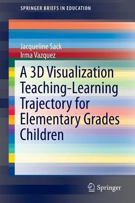 A-3D-Visualization-Teaching-Learning-Trajectory-for-Elementary-Grades-Children