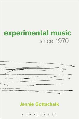 Experimental Music Since 1970