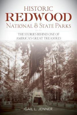 Historic Redwood National and State Parks by Gail Jenner