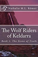 The Stone of Truth (The Wolf Riders of Keldarra, #1)